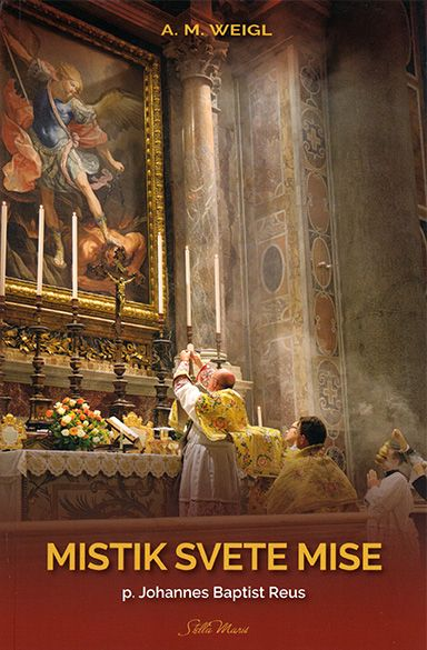 Mistik svete Mise - p. Johannes Baptist Reus