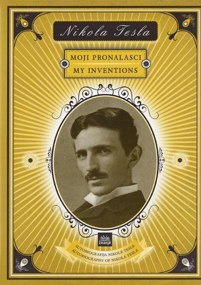 Nikola Tesla - Moji pronalasci