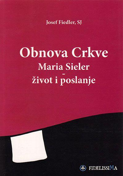 Obnova Crkve - Maria Sieler, život i poslanje