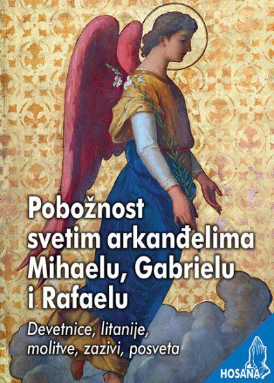 Pobožnost svetim arkanđelima Mihaelu, Gabrielu i Rafaelu