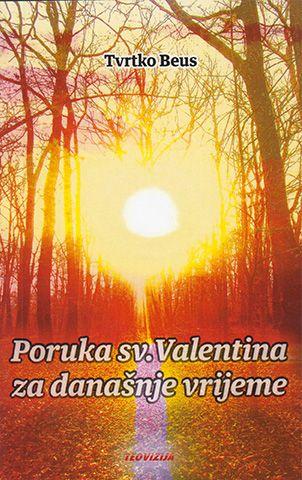 Poruka sv. Valentina za današnje vrijeme
