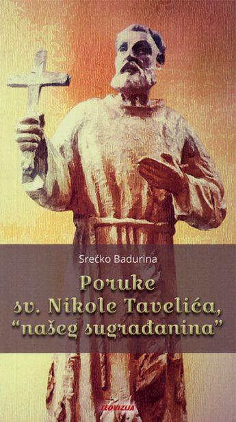 """Poruke sv. Nikole Tavelića, """"našeg sugrađanina"""""""
