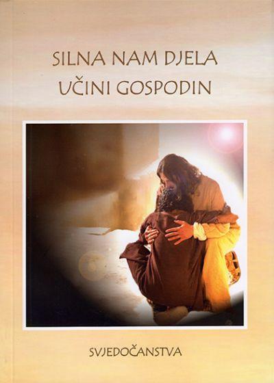 Silna nam djela učini Gospodin - Svjedočanstva