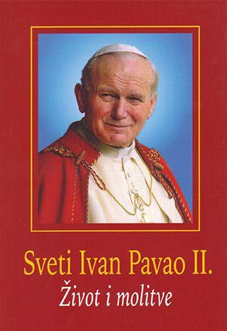 Sveti Ivan Pavao II - Život i molitve
