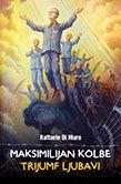 Maksimilijan Kolbe - Trijumf ljubavi