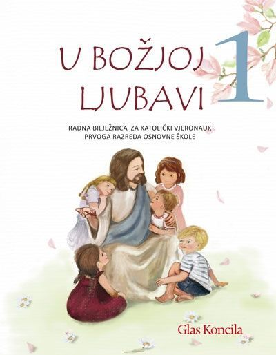U Božjoj ljubavi 1 - radna bilježnica