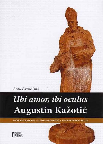 Ubi amor, ibi oculus – Augustin Kažotić