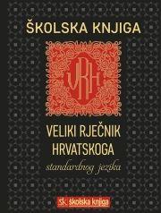 Veliki rječnik hrvatskoga standardnog jezika