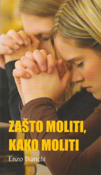 Zašto moliti, kako moliti