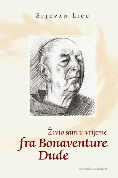 Živio sam u vrijeme fra Bonaventure Dude