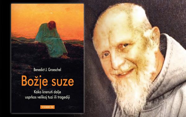 """U prodaji knjiga """"Božje suze"""" psihologa i duhovnog pisca Benedicta J. Groeschela"""
