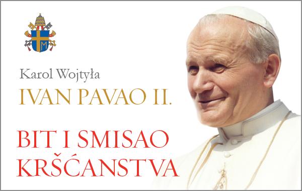 """""""Bit i smisao kršćanstva"""" sv. Ivana Pavla II. uskoro u knjižarama Verbum!"""