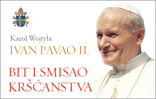 """Predstavljena knjiga Ivana Pavla II. pod naslovom """"Bit i smisao kršćanstva"""""""