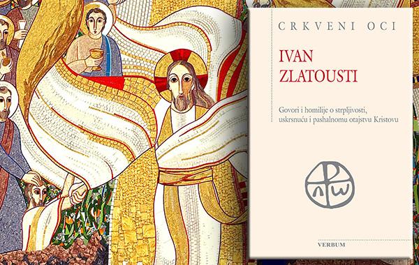 """Predstavljena nova knjiga """"Govori i homilije o strpljivosti, uskrsnuću i pashalnom otajstvu Kristovu"""" sv. Ivana Zlatoustog"""