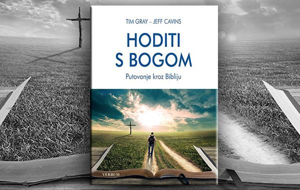 """Predstavljena knjiga """"Hoditi s Bogom - Putovanje kroz Bibliju"""" autora Tima Graya i Jeffa Cavinsa"""