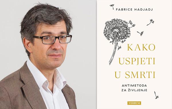 """Predstavljena knjiga """"Kako uspjeti u smrti"""" genijalnog i provoativnog Fabricea Hadjadja"""