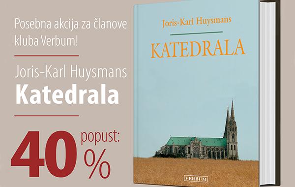 """Knjiga """"Katedrala"""" Jorisa-Karla Huysmansa uz 40% popusta za članove kluba Verbum!"""