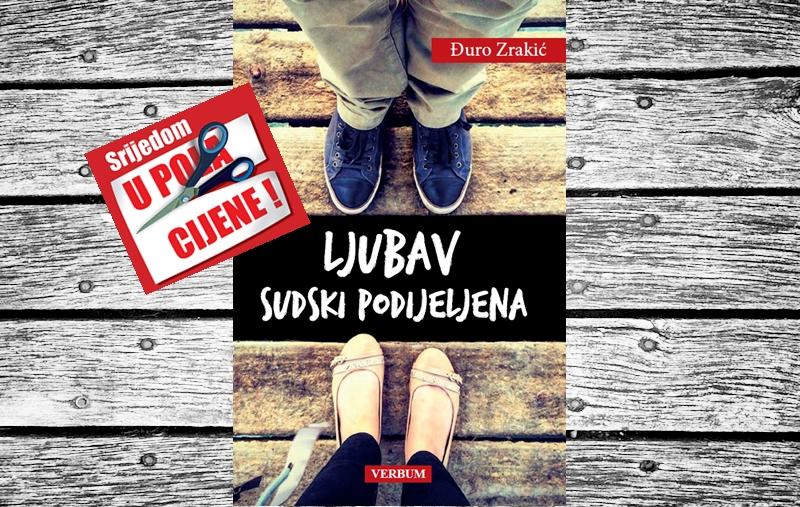 """""""Ljubav sudski podijeljena"""" 30. lipnja u pola cijene u Verbumu"""