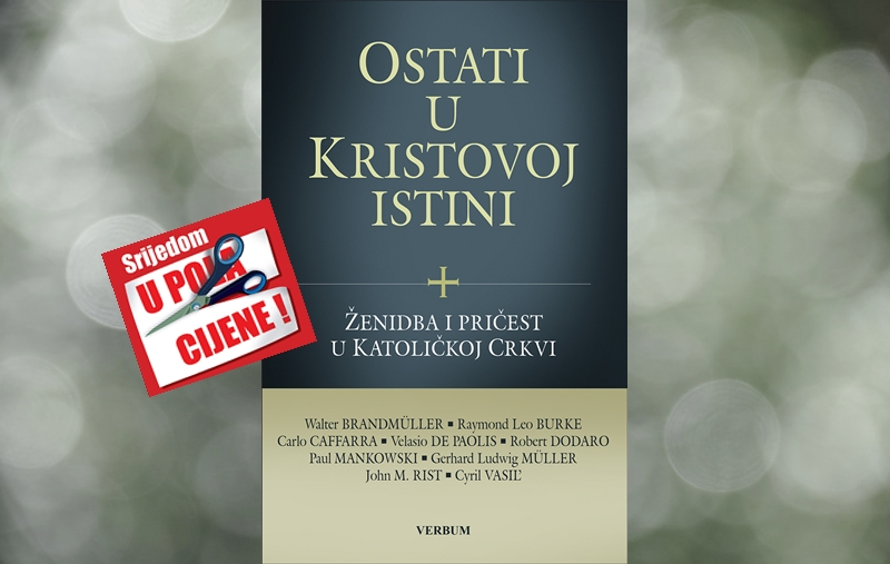 """""""Ostati u Kristovoj istini"""" 23. lipnja u pola cijene u Verbumu"""
