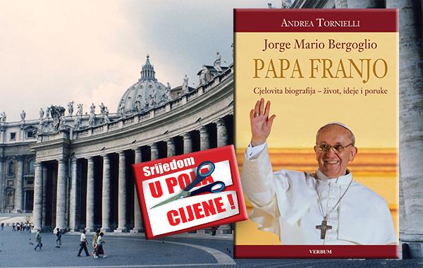"""Cjelovita biografija """"Jorge Mario Bergoglio - Papa Franjo"""" 1. srpnja u pola cijene u Verbumu"""