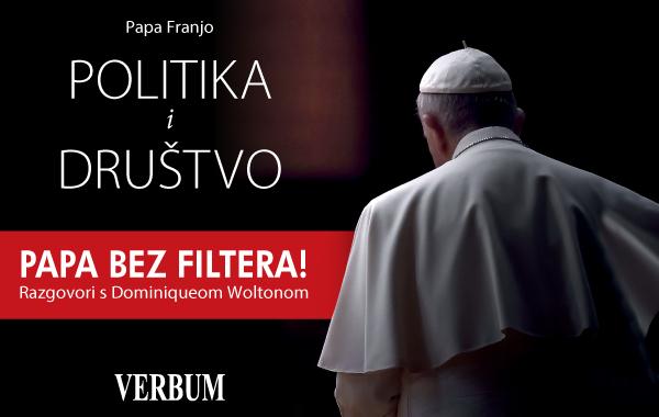 "Predstavljena nova knjiga pape Franje ""Politika i društvo"" - Papa bez filtera!"