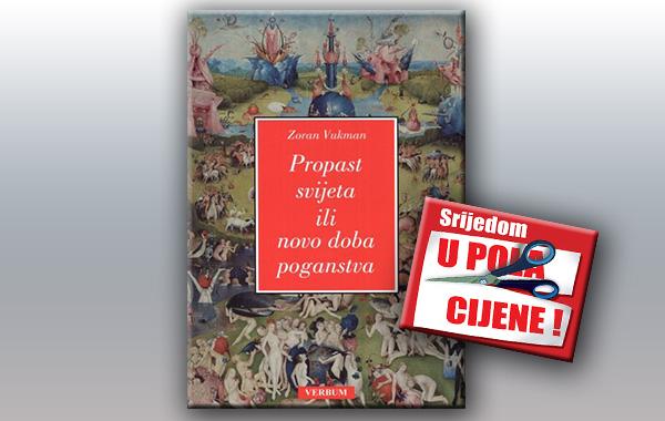"""""""Propast svijeta ili novo doba poganstva"""" 21. kolovoza u pola cijene u Verbumu"""
