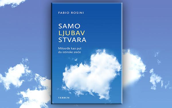 "Duhovni bestseler ""Samo ljubav stvara"" don Fabija Rosinija uskoro u knjižarama Verbum!"