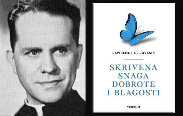 """Predstavljena knjiga """"Skrivena snaga dobrote i blagosti"""" o. Lawrencea G. Lovasika"""