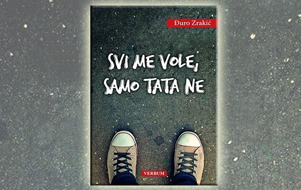 """Predstavljen jedinstveni roman """"Svi me vole, samo tata ne"""" autora Đure Zrakića"""