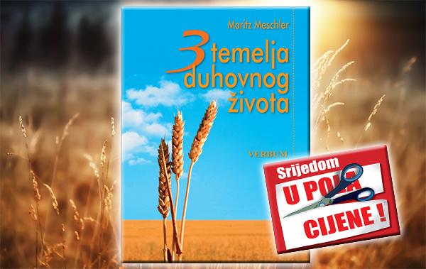 """""""Tri temelja duhovnog života"""" 19. prosinca u pola cijene u Verbumu"""