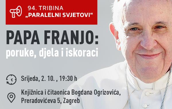 """Poziv na tribinu """"Papa Franjo: poruke, djela i iskoraci"""""""