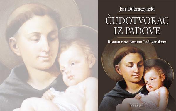 """Uskoro u knjižare Verbum stiže roman o sv. Antunu """"Čudotvorac iz Padove""""!"""
