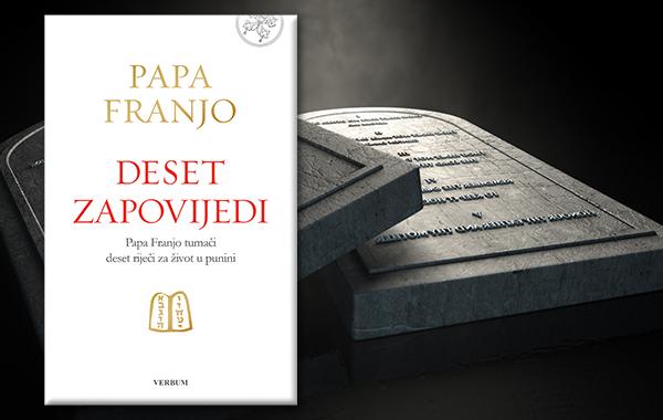 """Nova izvrsna knjiga pape Franje """"Deset zapovijedi"""" uskoro u knjižarama Verbum!"""