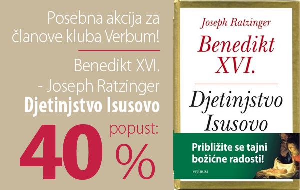 """Knjiga """"Djetinjstvo Isusovo"""" pape Benedikta XVI. uz 40% popusta u knjižarama Verbum!"""
