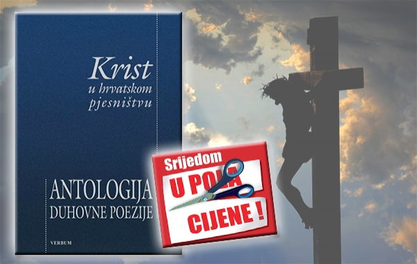 """""""Krist u hrvatskom pjesništvu"""" 14. ožujka u pola cijene u Verbumu"""