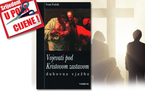 """Knjiga p. Fučeka """"Vojevati pod Kristovom zastavom"""" 15. veljače u pola cijene u Verbumu"""