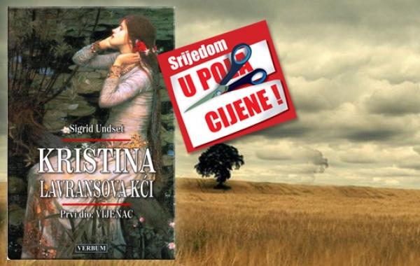 """Prvi dio trilogije """"Kristina,Lavransova kći"""" 22. veljače u pola cijene u Verbumu"""