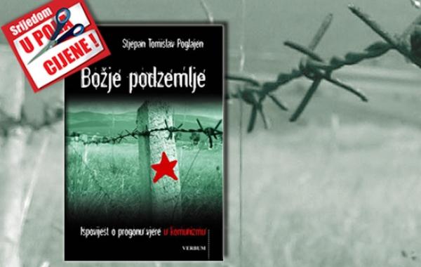 """Ispovijest o progonu vjere u komunizmu - knjiga """"Božje podzemlje"""" 20. lipnja u pola cijene u Verbumu"""