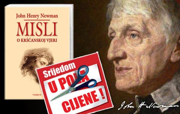 """""""Misli o kršćanskoj vjeri"""" kardinala Newmana 22. kolovoza u pola cijene u Verbumu"""