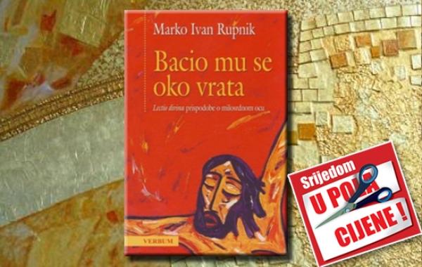 """Rupnikova knjiga """"Bacio mu se oko vrata"""" 12. rujna u pola cijene u Verbumu"""