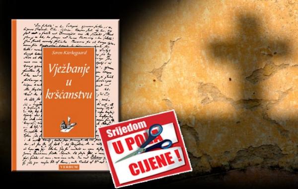 """""""Vježbanje u kršćanstvu"""" Sørena Kierkegaarda 10. listopada u pola cijene u Verbumu"""