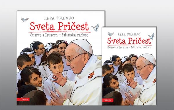 """Predstavljena knjiga """"Sveta Pričest. Susret s Isusom – istinska radost"""" pape Franje"""