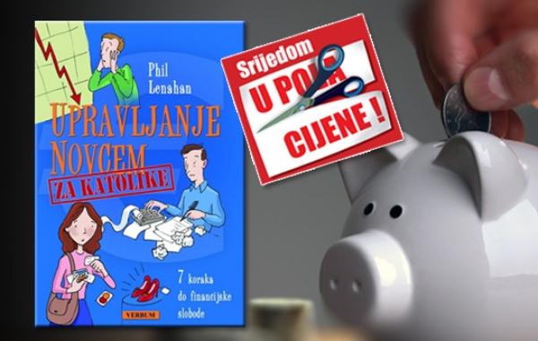 """Knjiga """"Upravljanje novcem za katolike"""" 18. lipnja u pola cijene u Verbumu"""