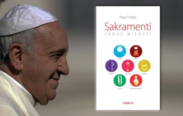 """Objavljena knjiga pape Franje """"Sakramenti. Lanac milosti"""""""