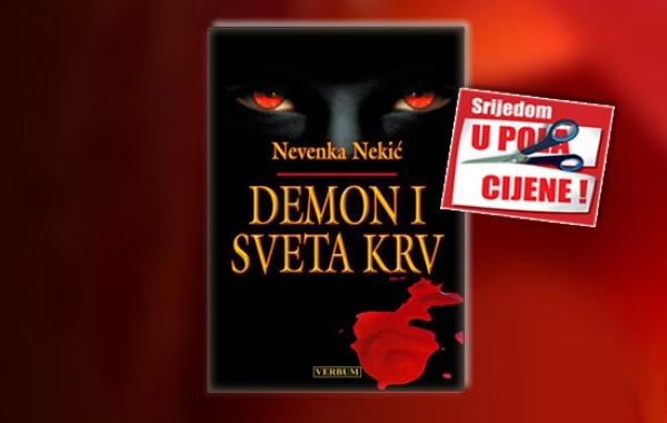 """Roman Nevenke Nekić """"Demon i Sveta Krv"""" 5. studenoga dostupan u pola cijene u Verbumu"""