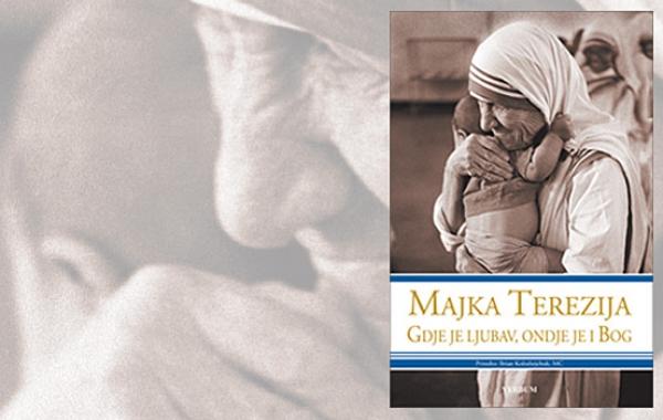 """U prodaji nova knjiga Majke Terezije """"Gdje je ljubav,ondje je i Bog"""""""