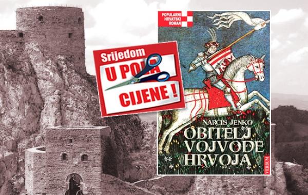 """""""Obitelj vojvode Hrvoja"""" 29. srpnja dostupna u pola cijene u Verbumu"""