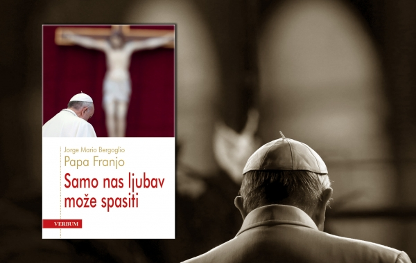 "Predstavljena knjiga pape Franje ""Samo nas ljubav može spasiti"""