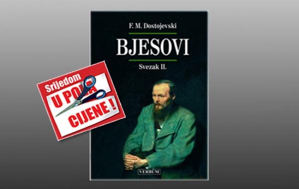 """Knjiga """"Bjesovi II."""" Fjodora Mihajloviča Dostojevskoga 28. listopada u pola cijene u Verbumu"""
