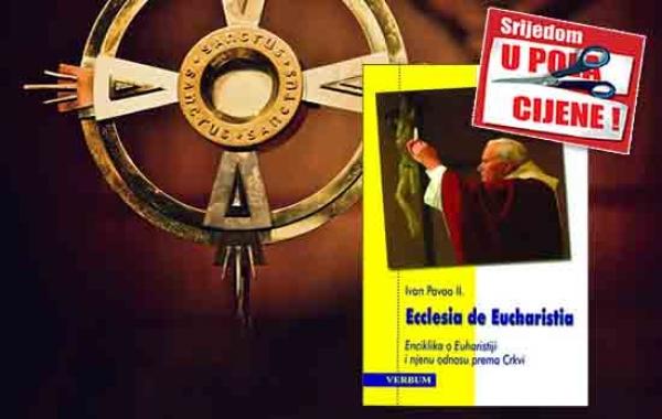 """Knjiga """"Ecclesia de Eucharistia"""" Ivana Pavla II. 11. studenoga dostupna u pola cijene u Verbumu"""